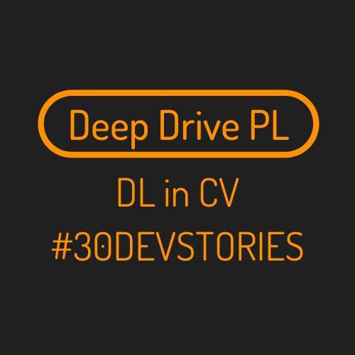 DeepDrive DL in CV #30DEVSTORIES
